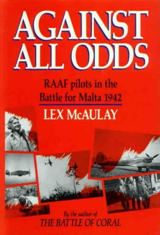 9780091695705: Against All Odds: Royal Australian Air Force Pilots in the Battle for Malta, 1942