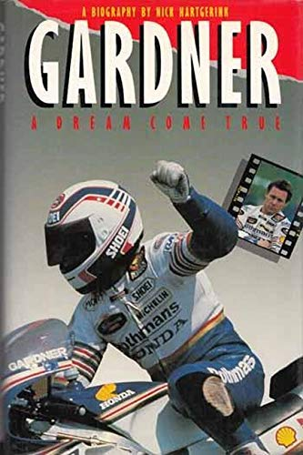 Gardner: A Dream Come True.: GARDNER. HARTGERINK, Nick.