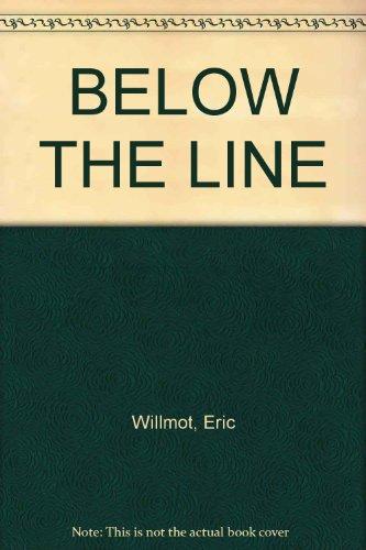 9780091699116: BELOW THE LINE