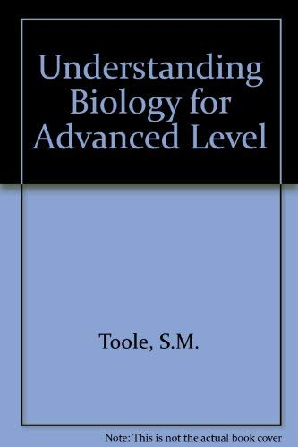 9780091700515: Understanding Biology for Advanced Level