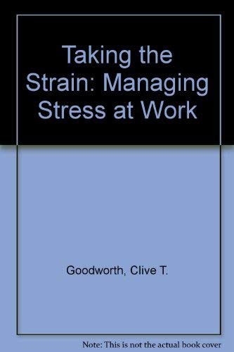 9780091702915: Taking the Strain: Managing Stress at Work