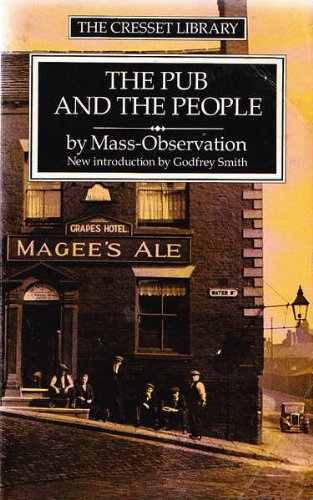 Pub and the People (The Cresset library): Mass Observation