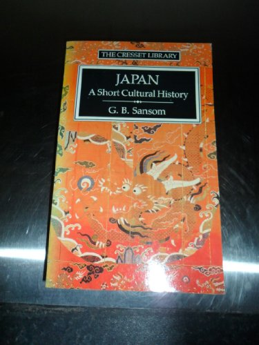 9780091704315: Japan: A Short Cultural History (The Cresset Library)