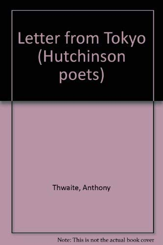 9780091705510: Letter from Tokyo (Hutchinson poets)