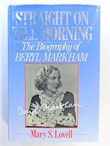 9780091705800: Straight On Till Morning: The Biography of Beryl Markham