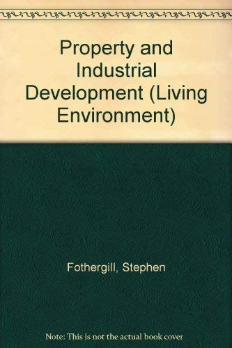 9780091707415: Property and Industrial Development (Living Environment)