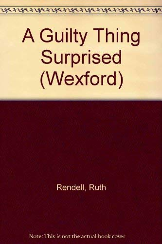 9780091709402: A Guilty Thing Surprised (Wexford)