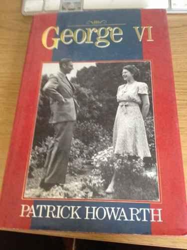George VI: HOWARTH, PATRICK