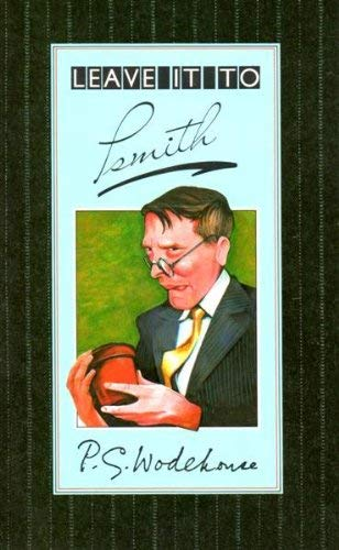 Leave it to Psmith: Wodehouse, P. G.