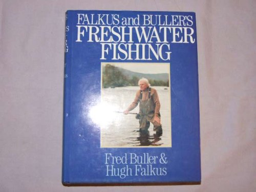 9780091712808: Falkus and Buller's Freshwater Fishing