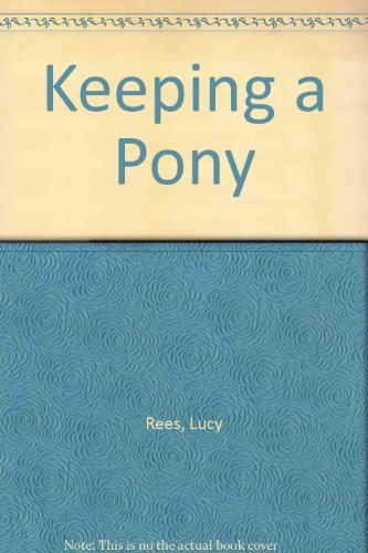 9780091714901: Keeping a Pony