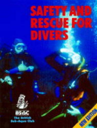 9780091715205: Safety and Rescue for Divers (British Sub Aqua Club)
