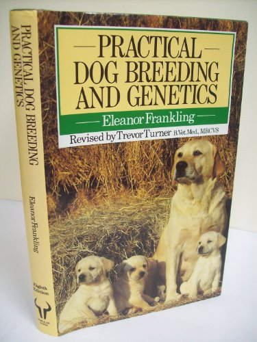 9780091715403: Practical Dog Breeding and Genetics