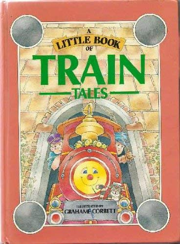 9780091717704: A Little Book of Train Tales