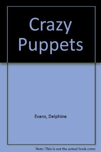 9780091718107: Crazy Puppets