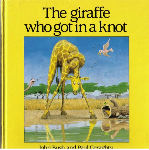 9780091718718: The Giraffe Who Got in a Knot
