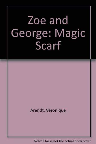 9780091718909: Zoe and George: Magic Scarf