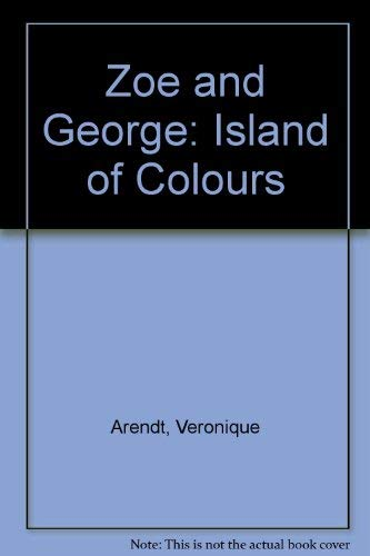 9780091719005: Zoe and George: Island of Colours