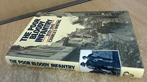 9780091723804: Poor Bloody Infantry: 1939-45