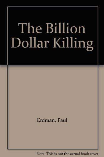 9780091724009: The Billion Dollar Killing