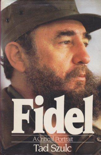 9780091726027: Fidel: A Critical Portrait