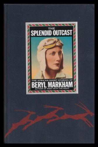 9780091726041: The Splendid Outcast: The African Stories