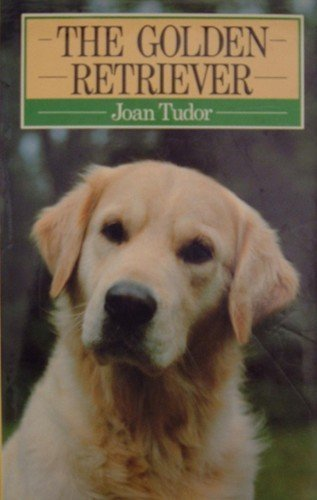 The Golden Retriever (Popular Dogs' Breed): Tudor, Joan
