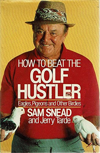 9780091726607: How to Beat the Golf Hustler
