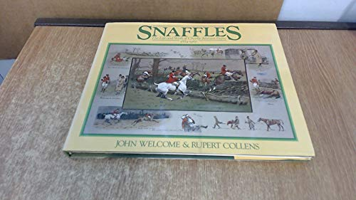 Snaffles - The Life and Work of Charlie Johnson Payne 1884 - 1967: John Welcome and Rupert Collens