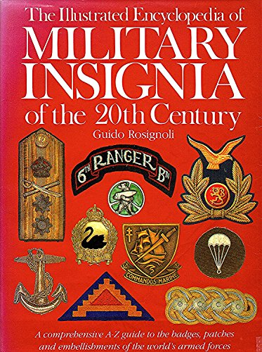 9780091726706: The Illustrated Encyclopedia of Military Insignia of the 20th Century (A Quarto book)