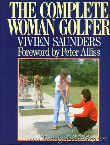 9780091727963: The Complete Woman Golfer