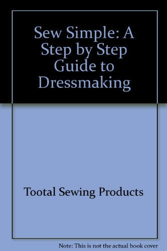 9780091728458: Sew Simple: A Step by Step Guide to Dressmaking