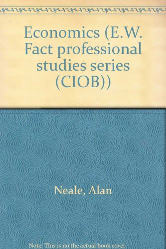 9780091728540: Economics (E.W. Fact professional studies series (CIOB))