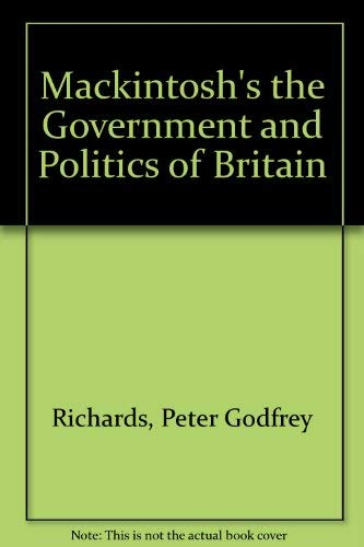 9780091728656: Mackintosh's the Government and Politics of Britain
