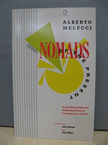 9780091728724: Nomads of the Present: Social Movements and Individual Needs in Contemporary Culture