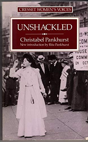 9780091728854: Unshackled: Story of How We Won the Vote (Women's Voices)