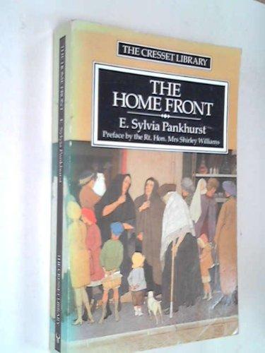 The Home Front: A Mirror to Life: E.Sylvia Pankhurst