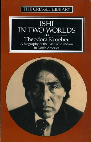 Ishi in 2 Worlds: Kroeber,Theodore