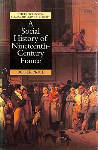 9780091729301: Social History of Nineteenth Century France, 1815-1914