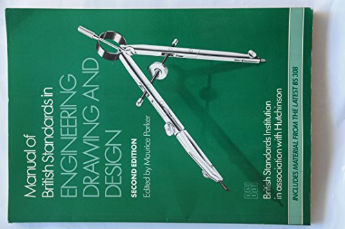 9780091729387: Manual of British Standards in Engineering Drawing and Design