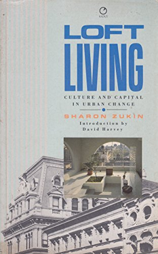 9780091729707: Loft Living: Culture and Capital in Urban Change