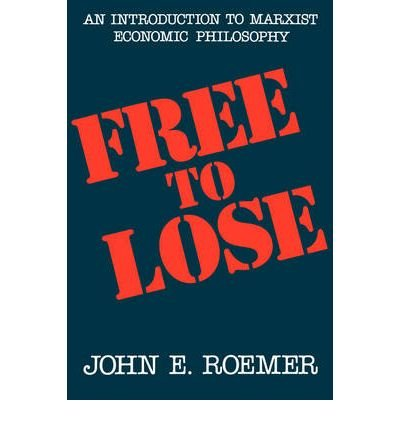 9780091729943: Free to Lose: Introduction to Marxist Economic Philosophy