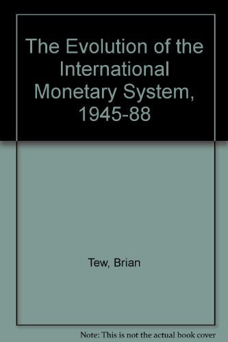 9780091731403: The Evolution of the International Monetary System, 1945-88