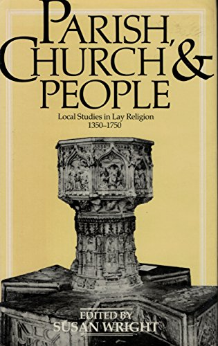 9780091731441: Parish, Church and People: Local Studies in Lay Religion, 1350-1750