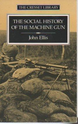 9780091731458: The Social History of the Machine Gun