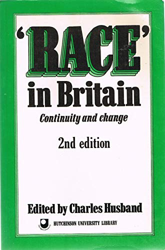 9780091731588: Race in Britain: Continuity and Change