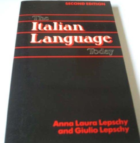 The Italian Language Today: Lepschy, Giulio C.,