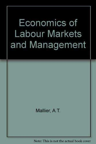 9780091731663: Economics of Labour Markets and Management