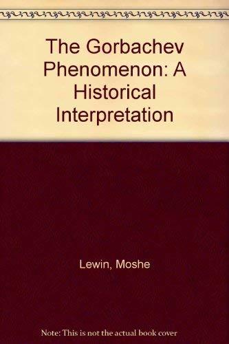 9780091732028: The Gorbachev Phenomenon: A Historical Interpretation