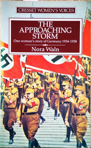 The Approaching Storm : One Woman's Story of Germany 1934-1938: Waln Nora